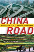 China Road: A Journey into the Future of a Rising Power
