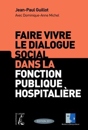 Faire vivre le dialogue social dans la fonction publique hospitalière
