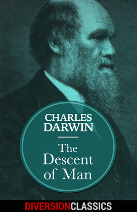 The Descent of Man (Diversion Classics)