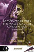 La máscara de Thebe, El precio que pagan los conejos al rugir, y otros relatos