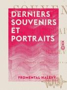 Derniers souvenirs et portraits