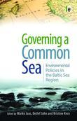 Governing a Common Sea: Environmental Policies in the Baltic Sea Region