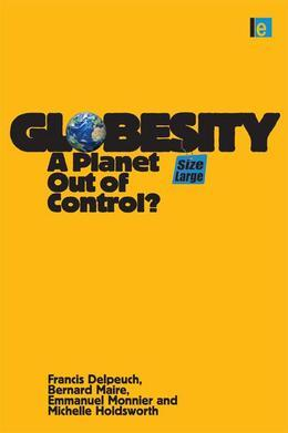 Globesity: A Planet Out of Control?