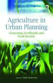 Agriculture in Urban Planning: Generating Livelihoods and Food Security