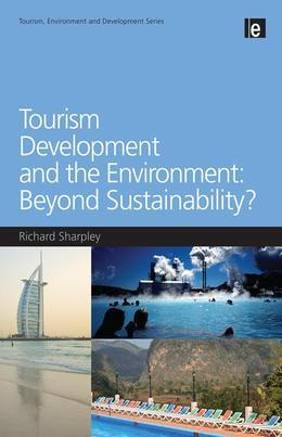 Tourism Development and the Environment: Beyond Sustainability?