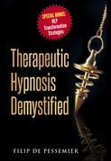 Therapeutic Hypnosis Demystified: Unravel the genuine treasure of hypnosis