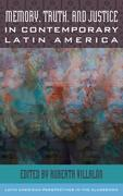 Memory, Truth, and Justice in Contemporary Latin America