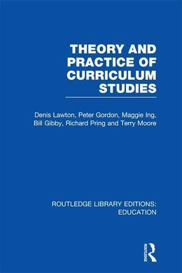 Theory and Practice of Curriculum Studies (RLE Edu B)