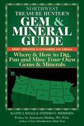 Northwest Treasure Hunter's Gem and Mineral Guide (6th Edition): Where and How to Dig, Pan and Mine Your Own Gems and Minerals