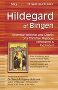 Hildegard of Bingen: Essential Writings and Chants of a Christian Mystic-Annotated & Explained