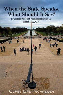 When the State Speaks, What Should It Say?: How Democracies Can Protect Expression and Promote Equality
