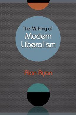 The Making of Modern Liberalism