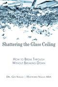 Shattering the Glass Ceiling: How to Break Through Without Breaking Down