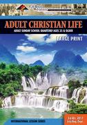 Adult Christian Life: 3rd Quarter 2017