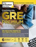 Cracking the GRE Premium Edition with 6 Practice Tests, 2018: The All-in-One Solution for Your Highest Possible Score