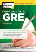 Crash Course for the GRE, 6th Edition: Your Last-Minute Guide to Scoring High