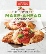 The Complete Make-Ahead Cookbook: From Appetizers to Desserts-500 Recipes You Can Make in Advance