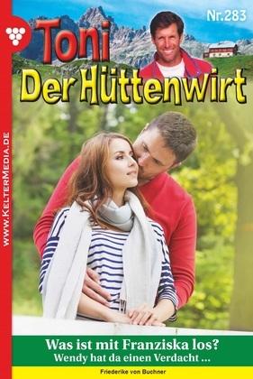 Toni der Hüttenwirt 283 - Heimatroman