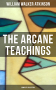 The Arcane Teachings (Complete Collection)