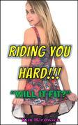 Riding You Hard!!!