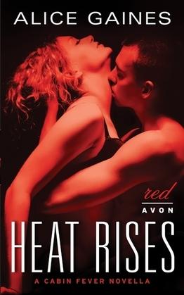 Heat Rises: A Cabin Fever Novella