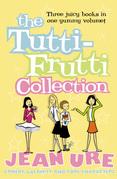 The Tutti-frutti Collection