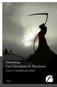 Les Chroniques de Macabacia. Livre I : Chevaliers de la Mort