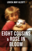 EIGHT COUSINS & ROSE IN BLOOM