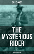 THE MYSTERIOUS RIDER (Illustrated Edition)