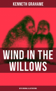 WIND IN THE WILLOWS (With Original Illustrations)