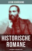 Levin Schücking: Historische Romane, Heimatromane, Erzählungen & Briefe