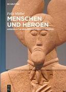 Menschen und Heroen: Ahnenkult in der Frühgeschichte Europas
