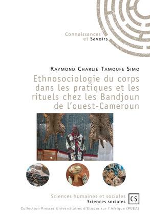 Ethnosociologie du corps dans les pratiques et les rituels chez les Bandjoun de l'ouest-Cameroun