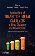 Applications of Transition Metal Catalysis in Drug Discovery and Development: An Industrial Perspective