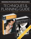 Wedding Photographers Resource: Techniques and Planning Guide