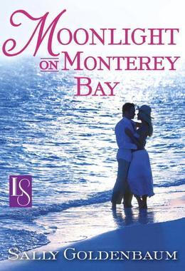 Moonlight on Monterey Bay: A Loveswept Classic Romance