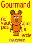 Gourmand ne veut pas aller  l'cole