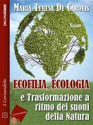 Ecofilia, ecologia e trasformazione a ritmo dei suoni della natura