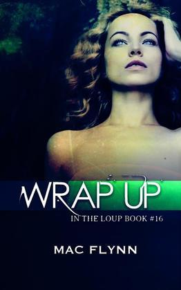 Wrap Up: In the Loup, Book 16