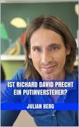 Ist Richard David Precht ein Putinversteher?