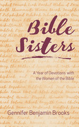 Bible Sisters: A Year of Devotions with the Women of the Bible