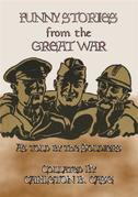 FUNNY STORIES from the GREAT WAR - Trench humour, Pranks and Jokes during WWI