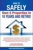 How to Safely Own 5 Properties in 10 Years and Retire!