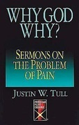 Why God Why?: Sermons on the Problem of Pain