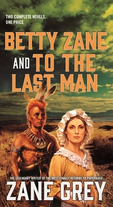 Betty Zane and To the Last Man