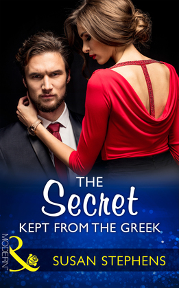 The Secret Kept From The Greek (Mills & Boon Modern) (Secret Heirs of Billionaires, Book 9)