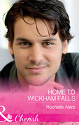 Home To Wickham Falls (Mills & Boon Cherish) (Wickham Falls Weddings, Book 1)