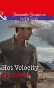 Hot Velocity (Mills & Boon Intrigue) (Ballistic Cowboys, Book 4)