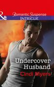 Undercover Husband (Mills & Boon Intrigue) (The Ranger Brigade: Family Secrets, Book 2)