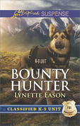 Bounty Hunter (Mills & Boon Love Inspired Suspense) (Classified K-9 Unit, Book 4)